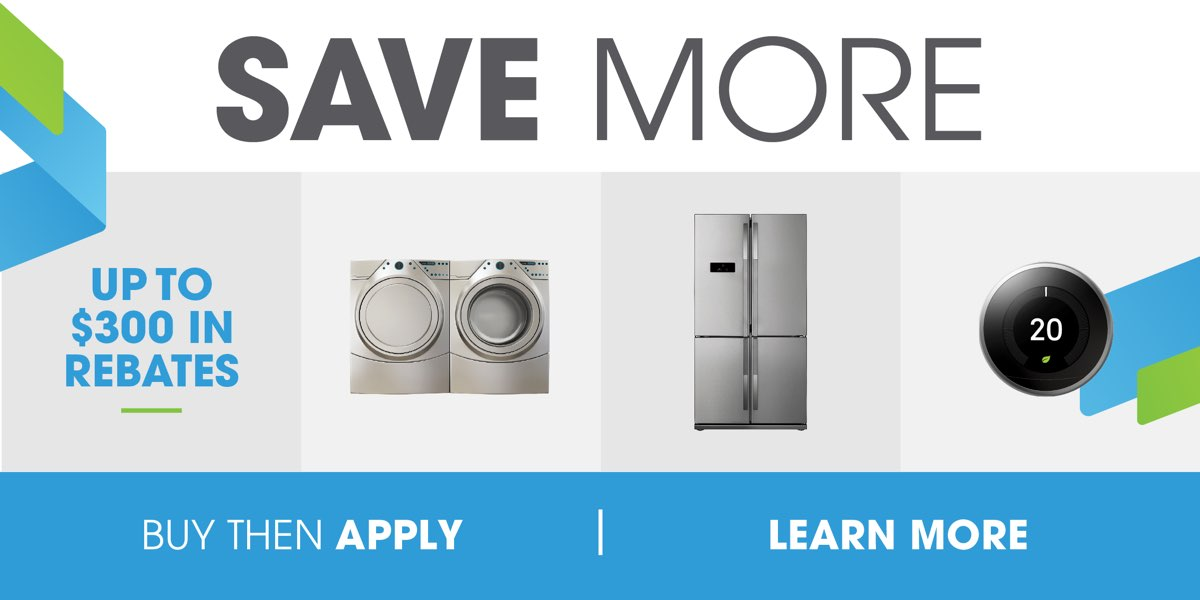 SAVE MORE with appliance and smart thermostat rebates